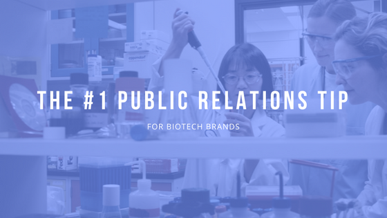 The #1 PR Tip for Biotech Brands