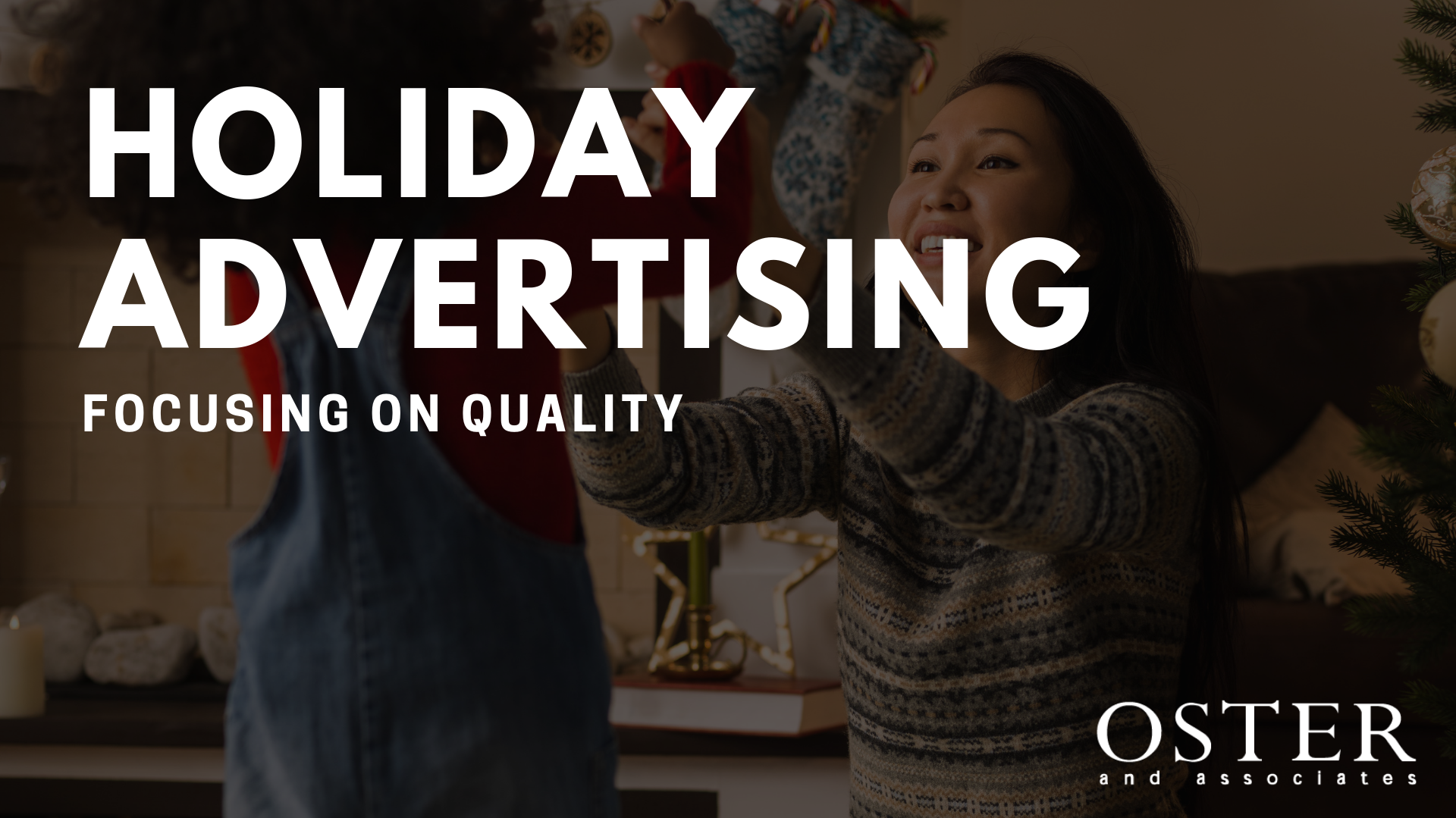 Holiday Advertising - Focusing on Quality