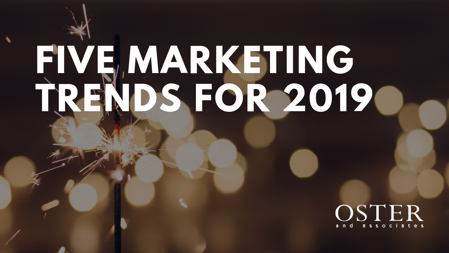 Five Marketing Trends for 2019