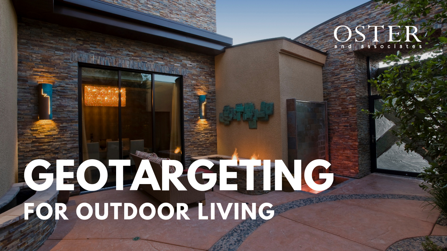 GEOTARGETING FOR OUTDOOR LIVING