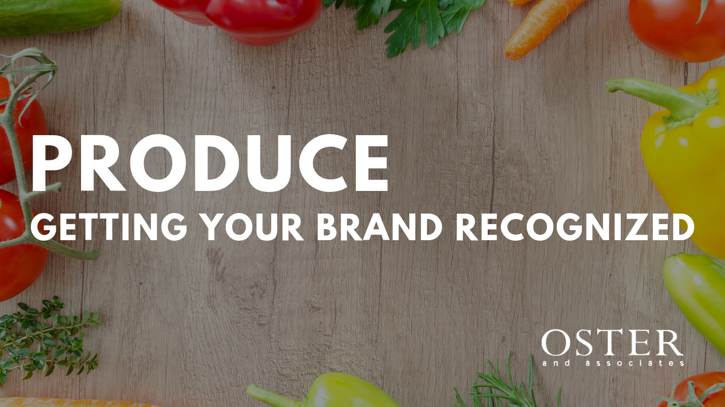 Produce -Getting Your Brand Recognized