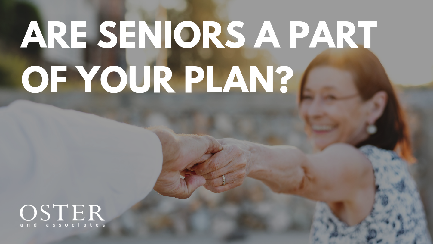 Are Seniors a Part of Your Plan?