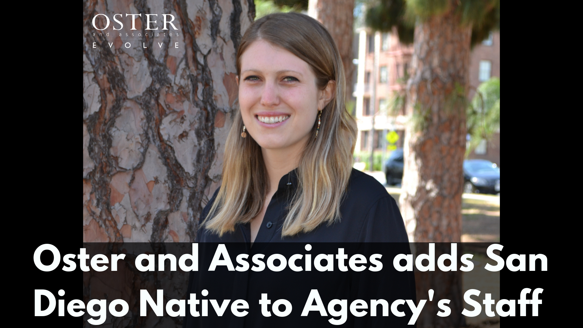 Oster and Associates Adds San Diego Native to Agency's Staff