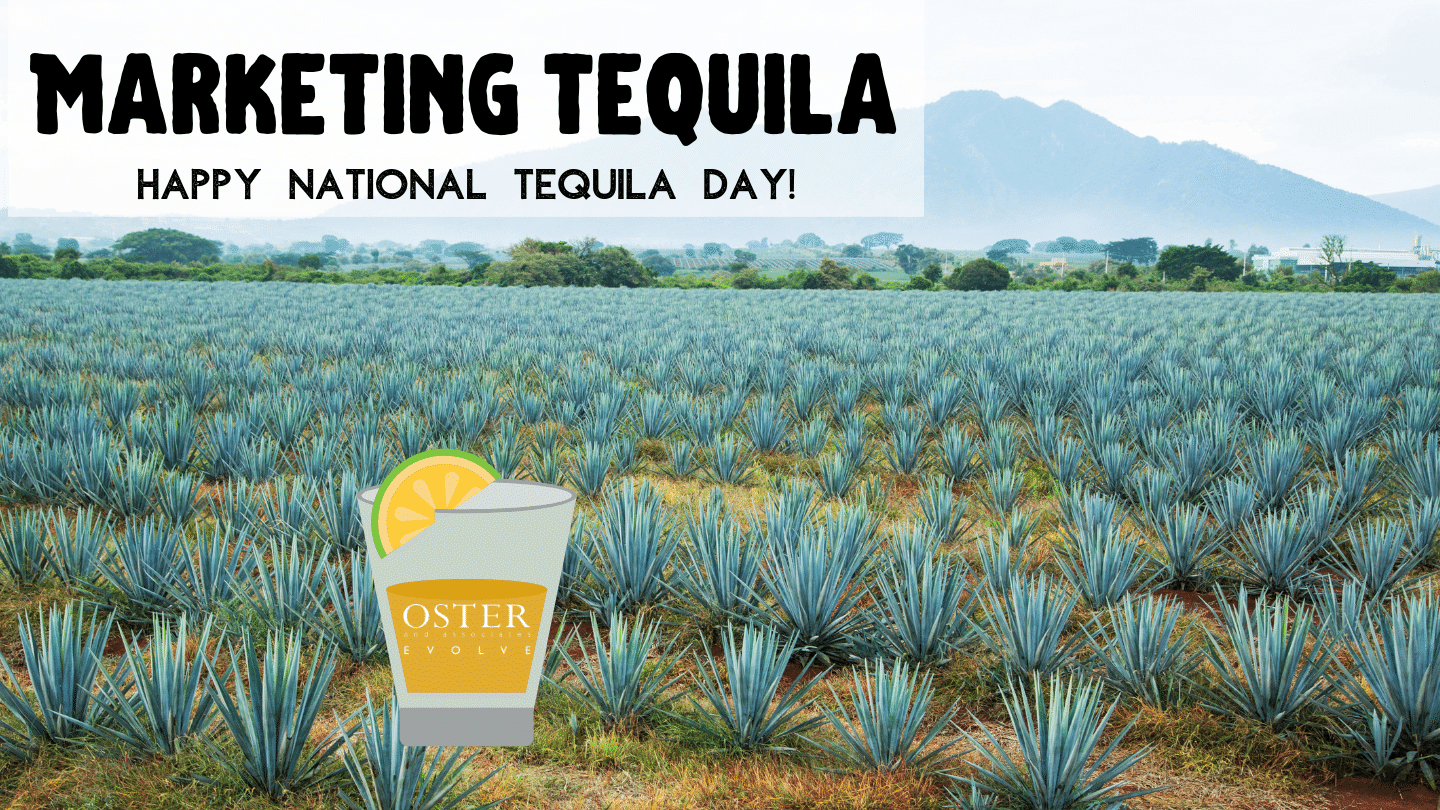 Marketing Tequila: Happy National Tequila Day!