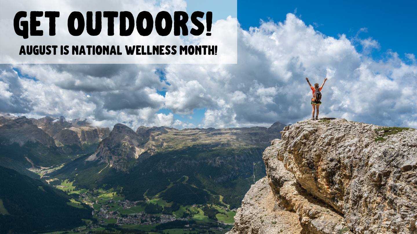 Get Outdoors! It's National Wellness Month!
