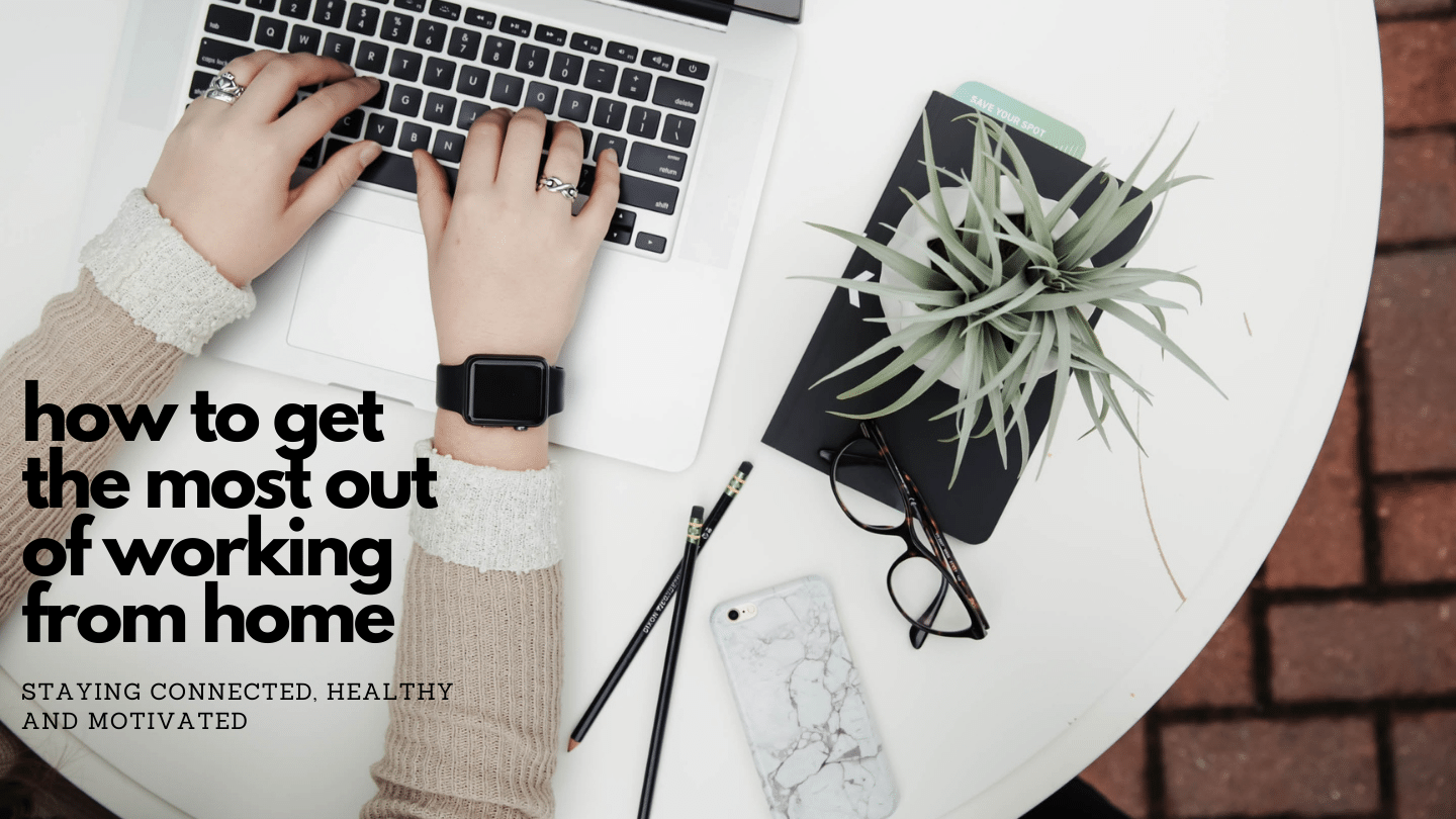 Agency Perspective on How to Get the Most Out of Working from Home