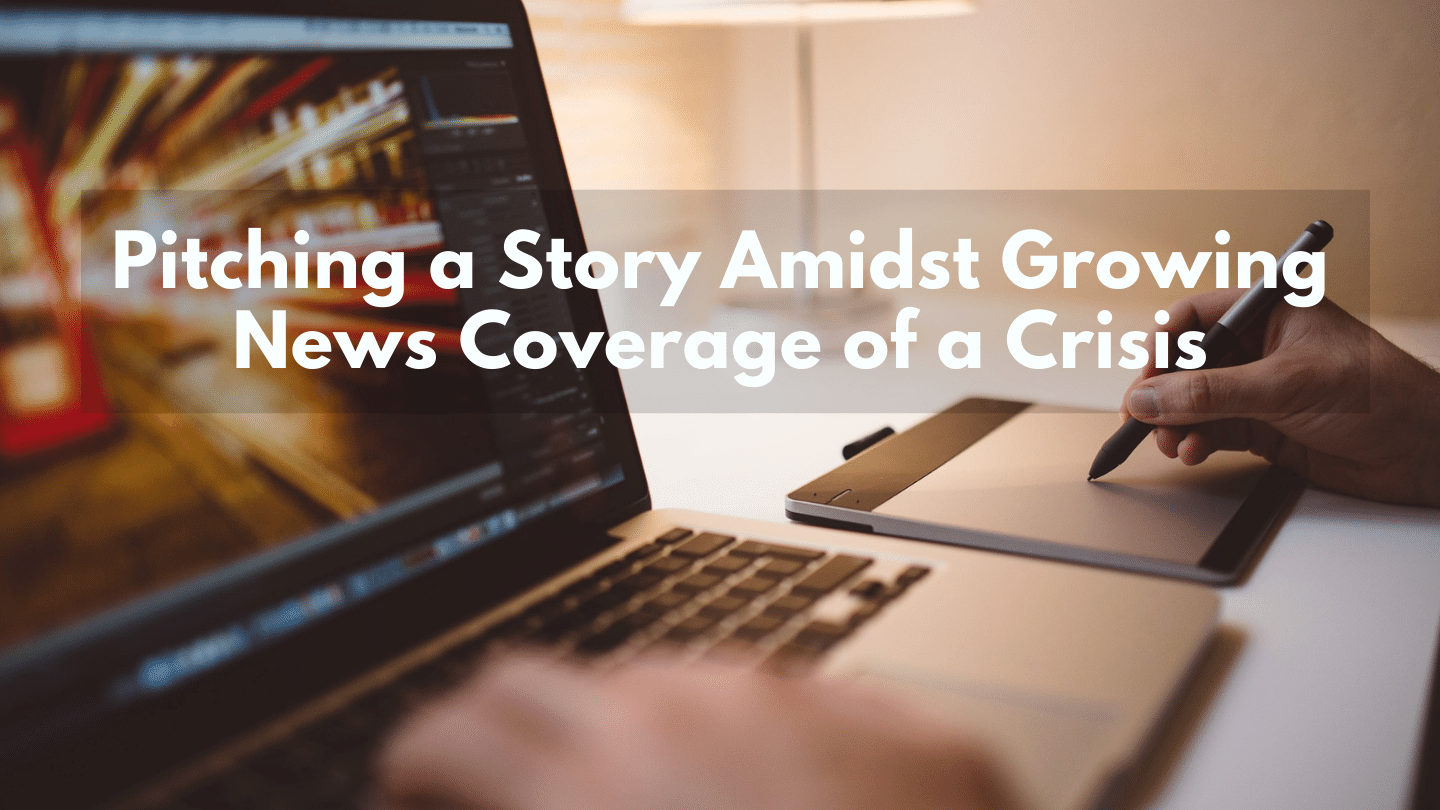 Pitching a Story Amidst Growing News Coverage of a Crisis
