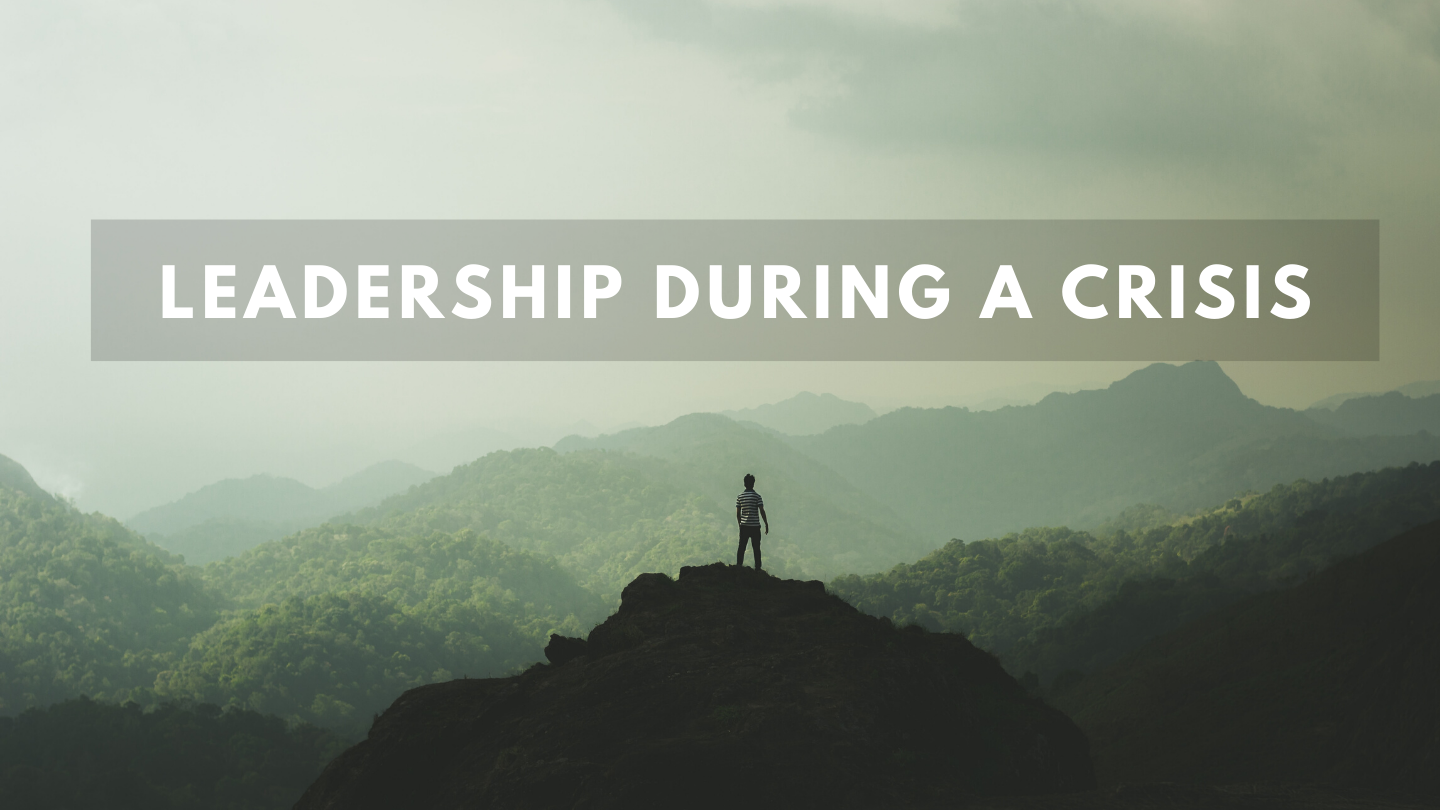 Leadership During a Crisis