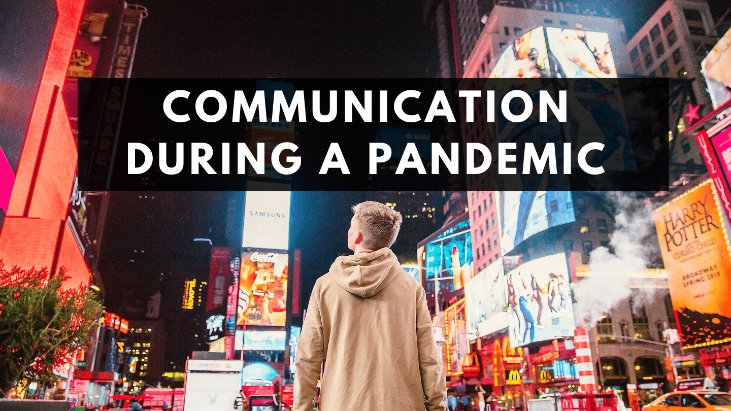 Communication During a Pandemic