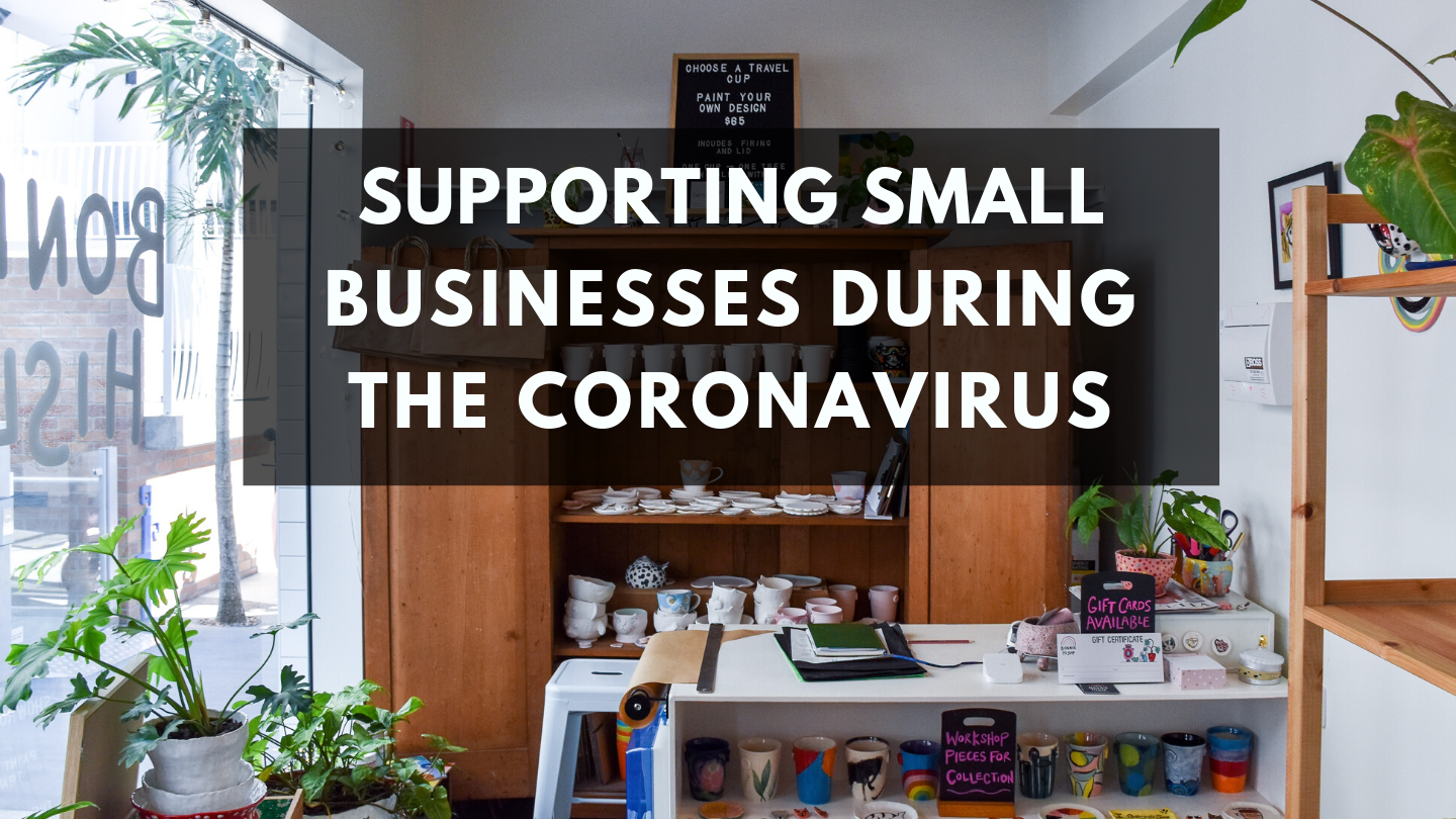 Supporting Small Businesses During the Coronavirus
