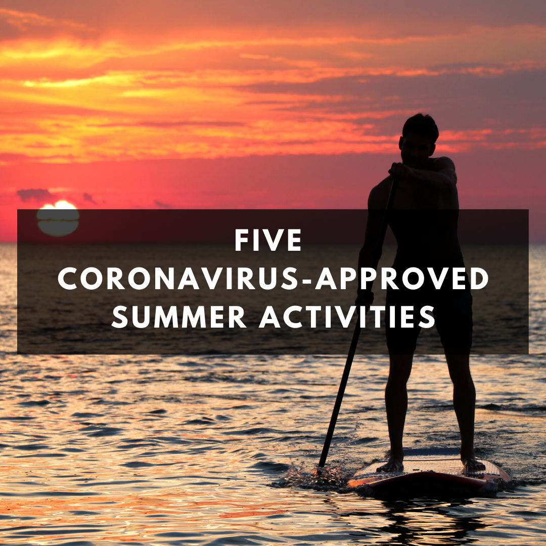 Five Coronavirus-Approved Summer Activities