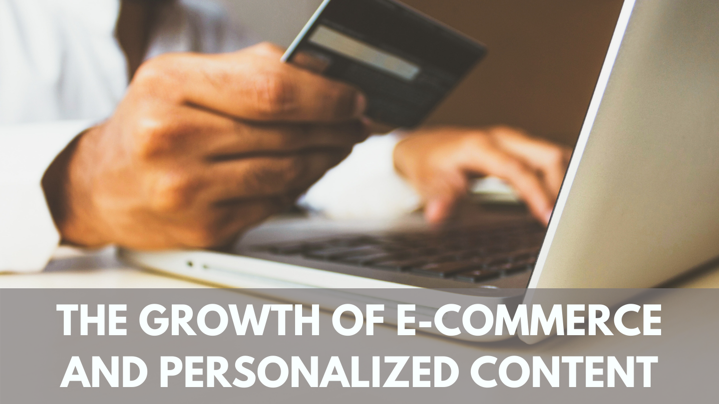 The Growth of E-Commerce and Personalized Content