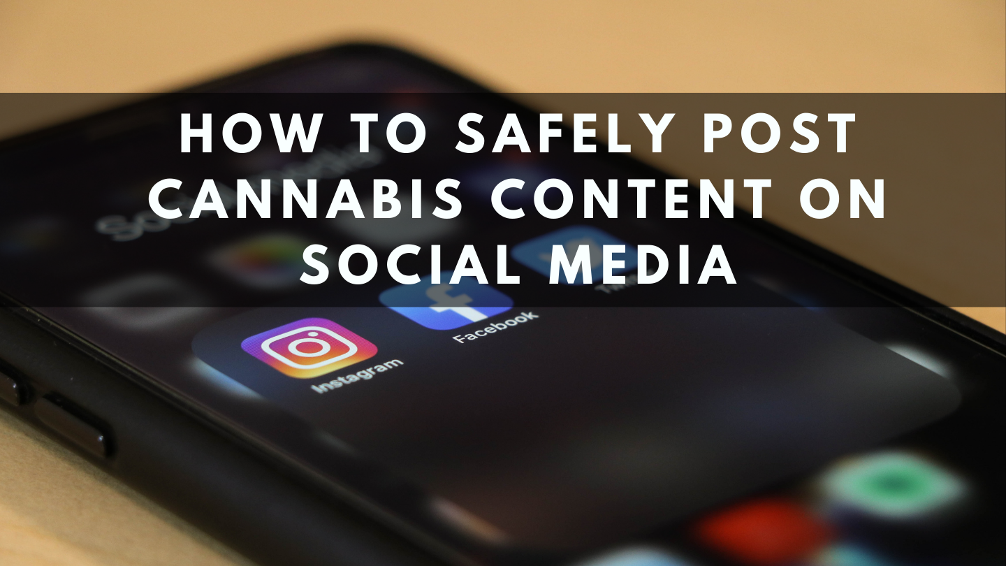 How to Safely Post Cannabis-Related Content on Social Media