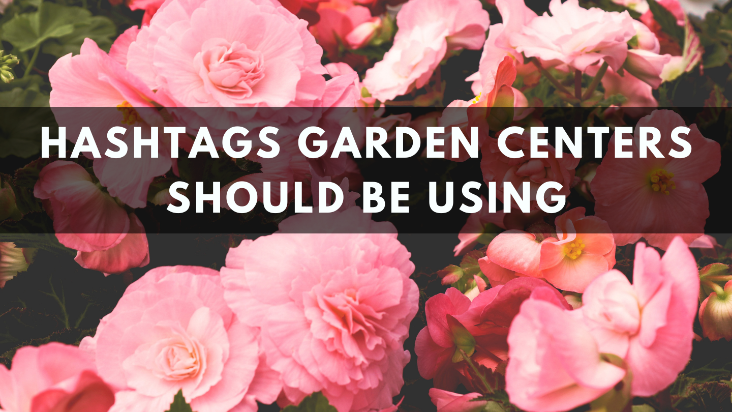 Hashtags Garden Centers Should be Using