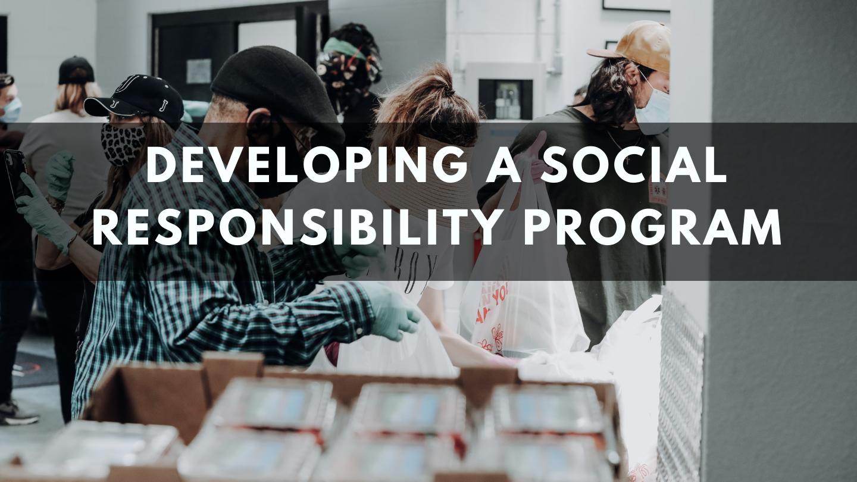 Developing a Social Responsibility Program